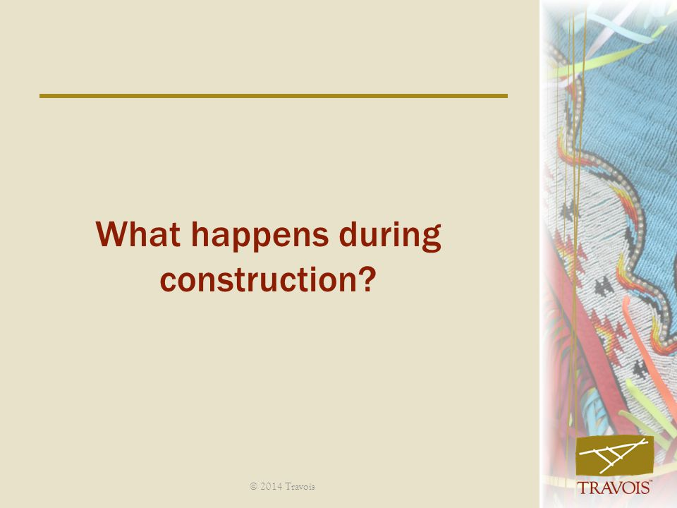 What happens during construction