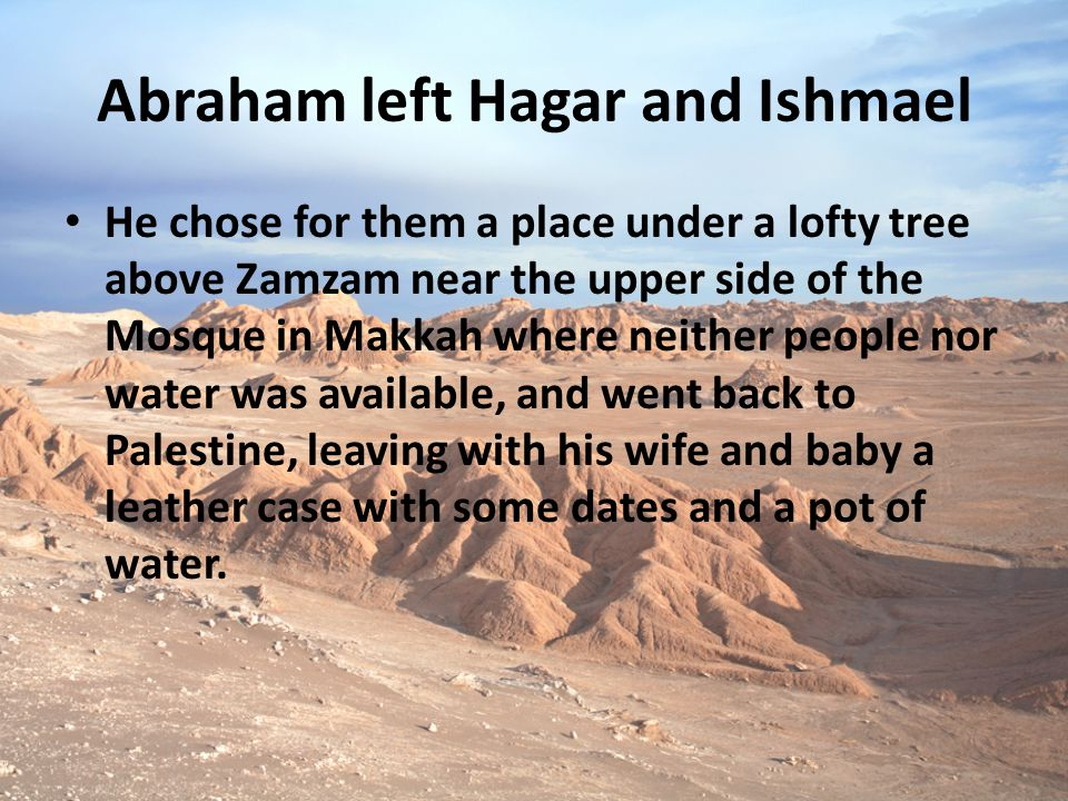 Abraham left Hagar and Ishmael