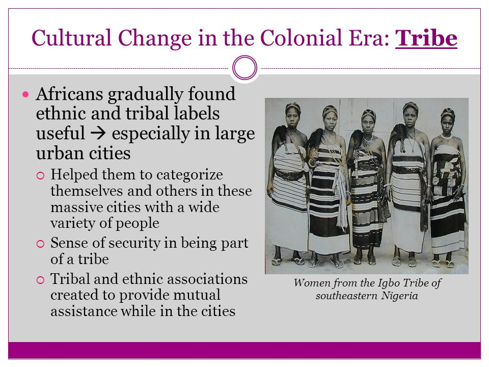 Cultural Change in the Colonial Era: Tribe