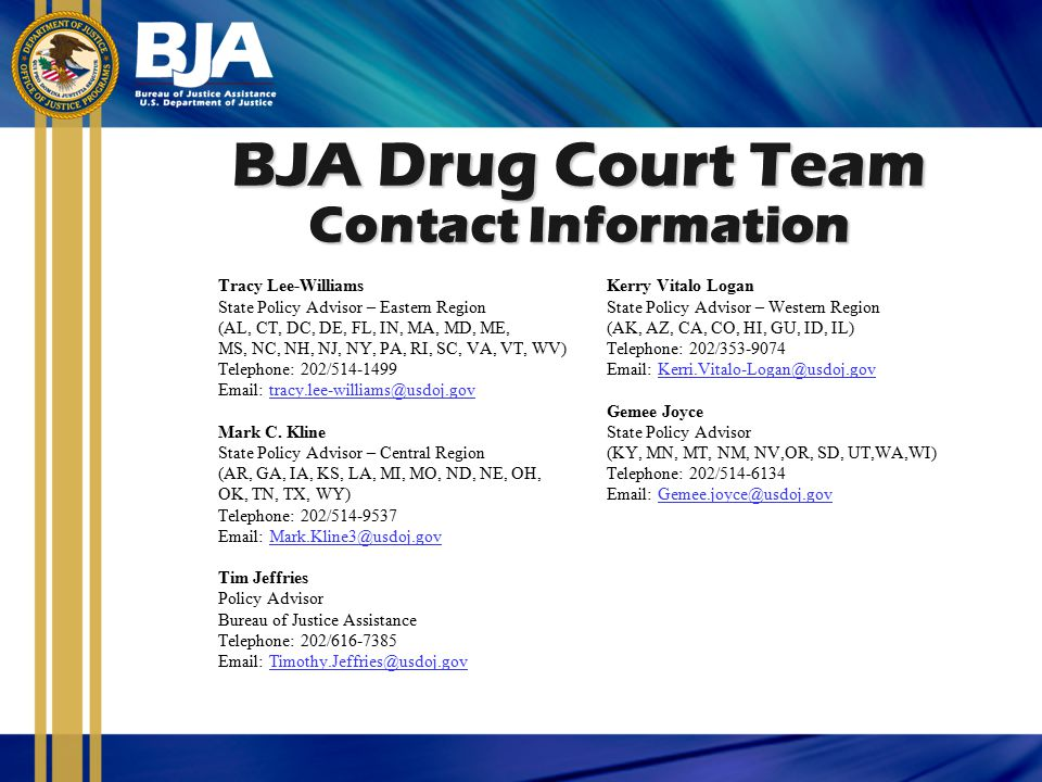 BJA Drug Court Team Contact Information Tracy Lee-Williams. Kerry Vitalo Logan. State Policy Advisor – Eastern Region.