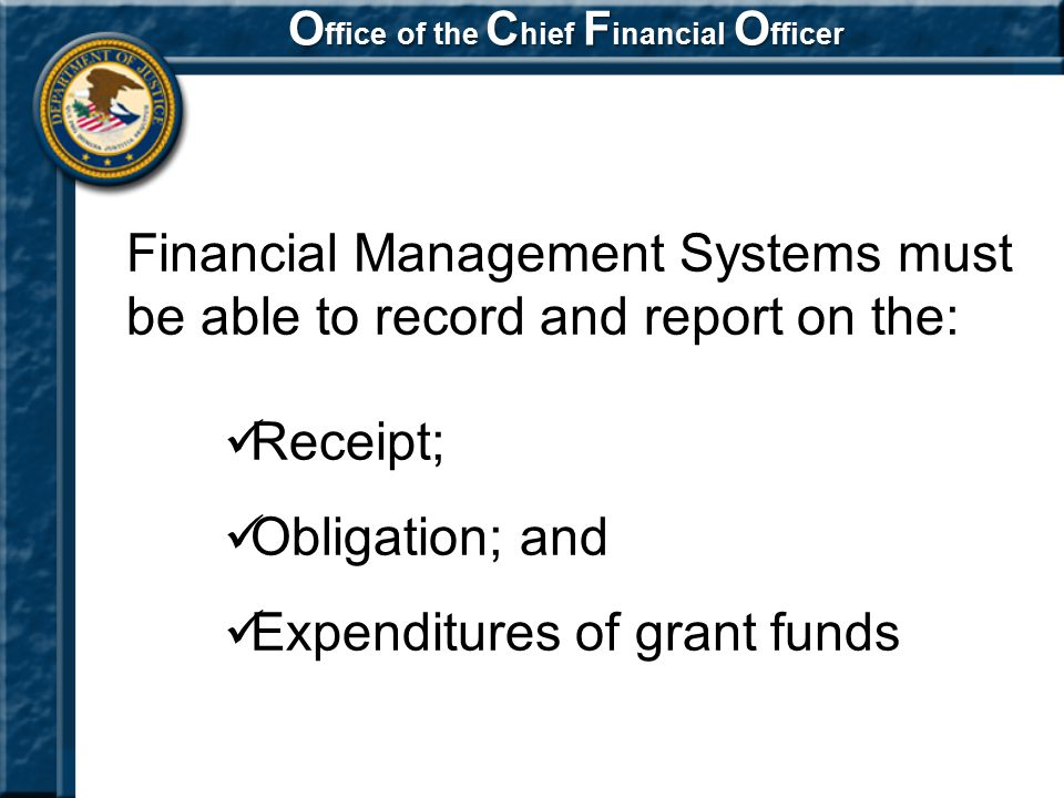 Financial Management Systems must be able to record and report on the: