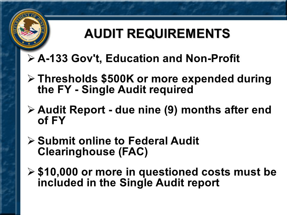 AUDIT REQUIREMENTS A-133 Gov t, Education and Non-Profit