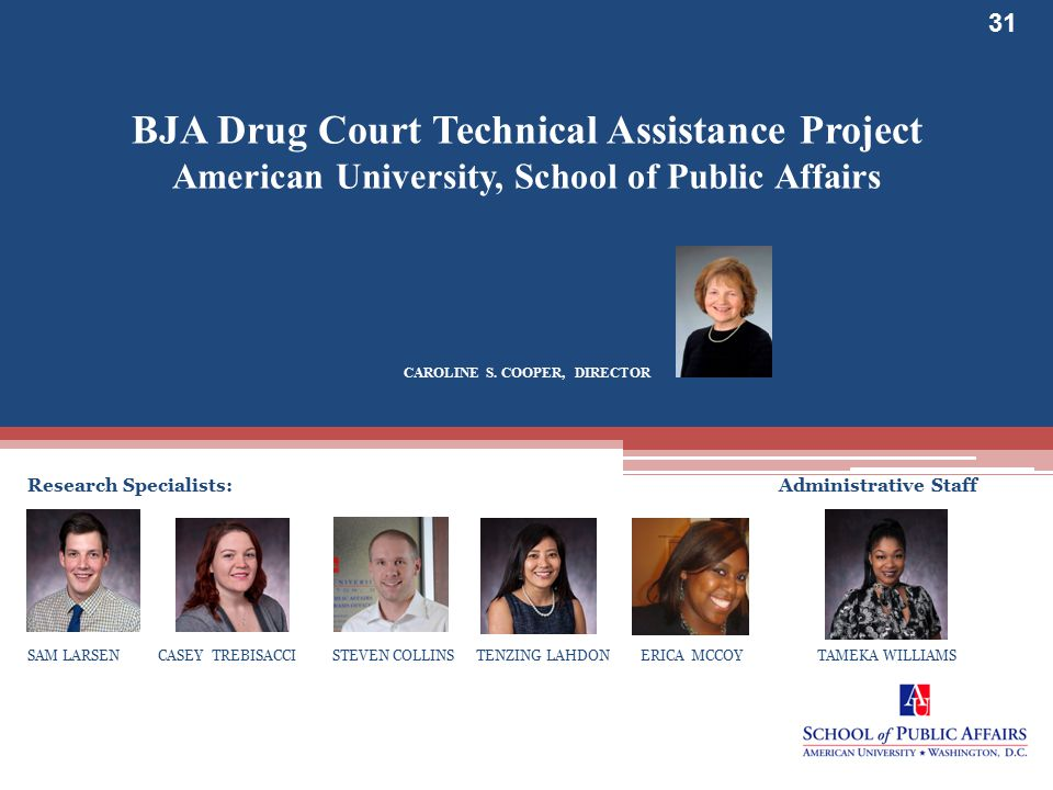 BJA Drug Court Technical Assistance Project American University, School of Public Affairs CAROLINE S. COOPER, DIRECTOR