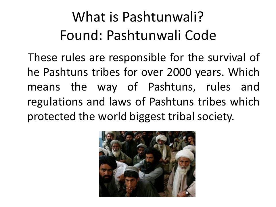 What is Pashtunwali Found: Pashtunwali Code