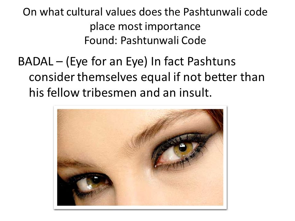 On what cultural values does the Pashtunwali code place most importance Found: Pashtunwali Code