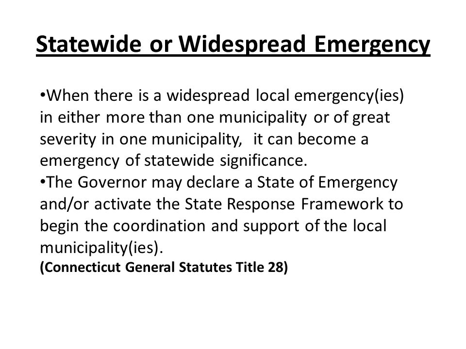 Statewide or Widespread Emergency