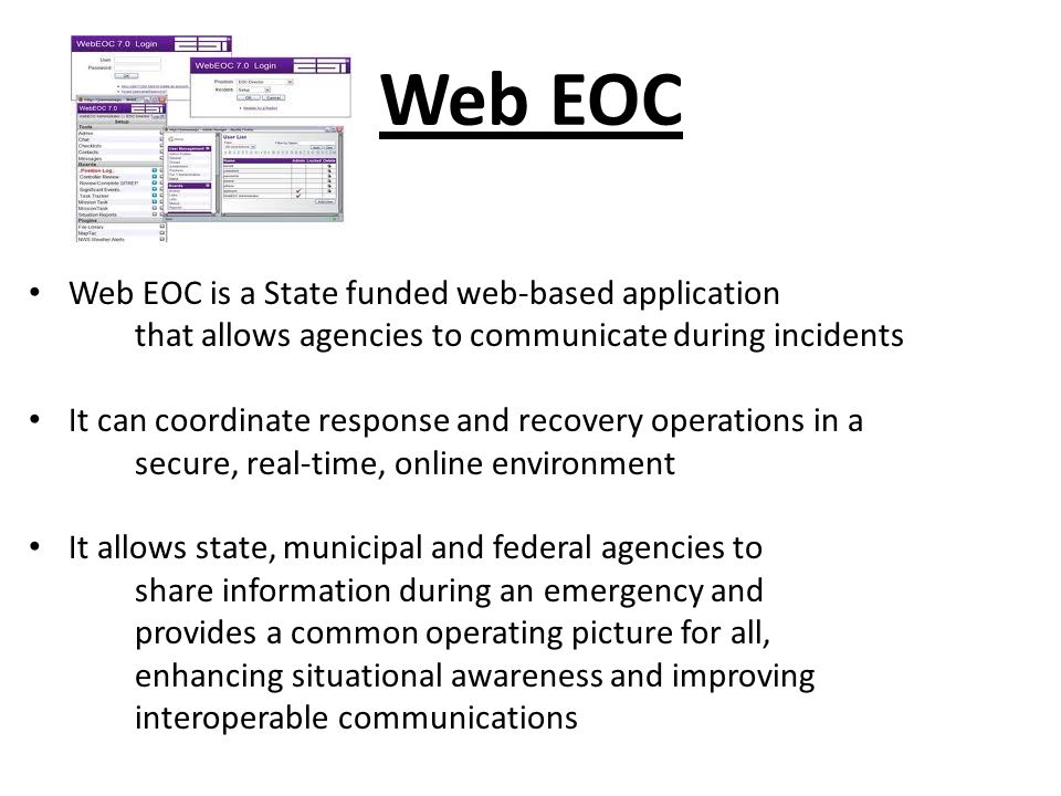 Web EOC Web EOC is a State funded web-based application