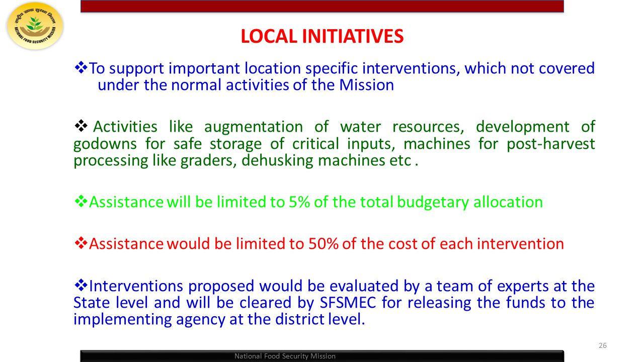 LOCAL INITIATIVES To support important location specific interventions, which not covered under the normal activities of the Mission.