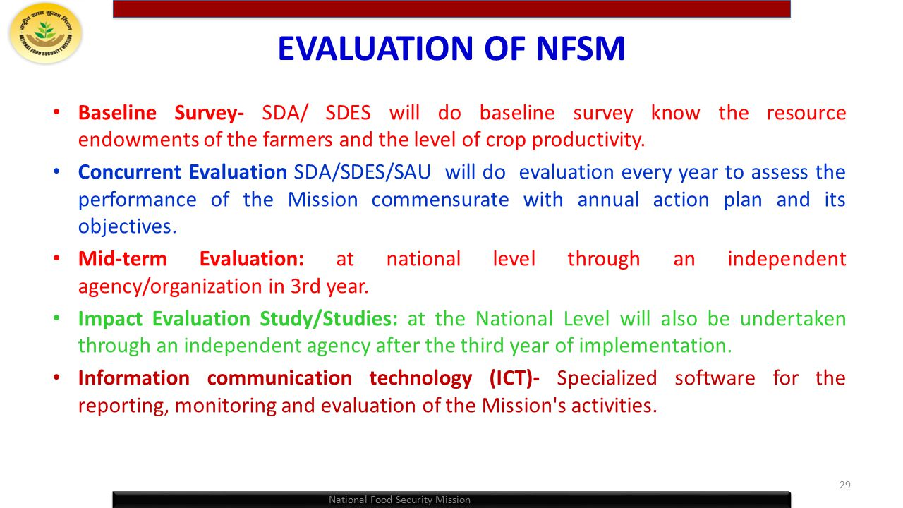 EVALUATION OF NFSM Baseline Survey- SDA/ SDES will do baseline survey know the resource endowments of the farmers and the level of crop productivity.