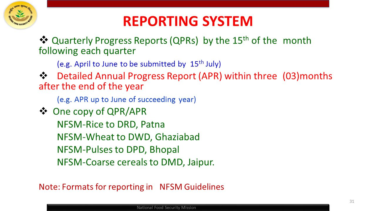 REPORTING SYSTEM Quarterly Progress Reports (QPRs) by the 15th of the month following each quarter.