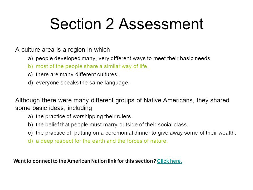 Section 2 Assessment A culture area is a region in which