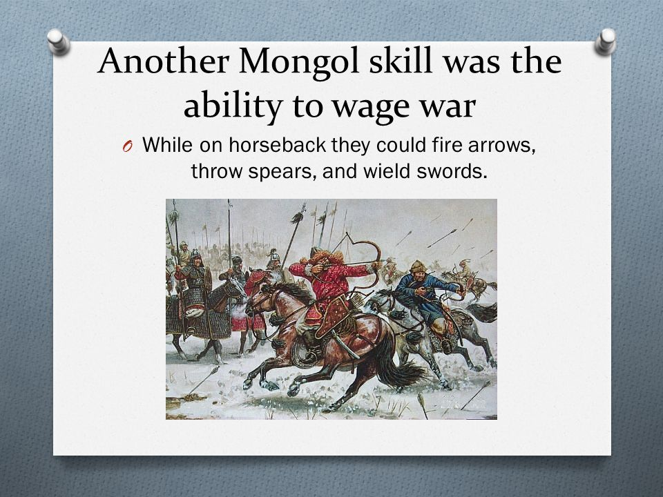 Another Mongol skill was the ability to wage war