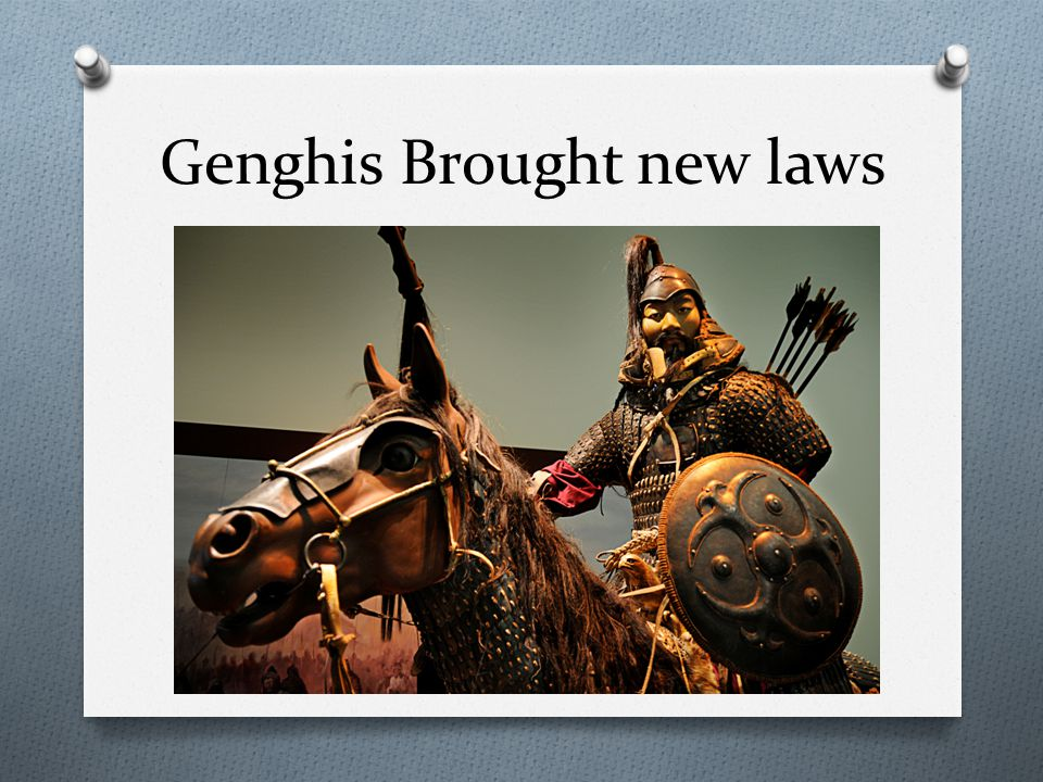 Genghis Brought new laws