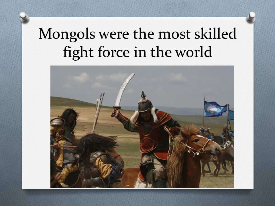 Mongols were the most skilled fight force in the world