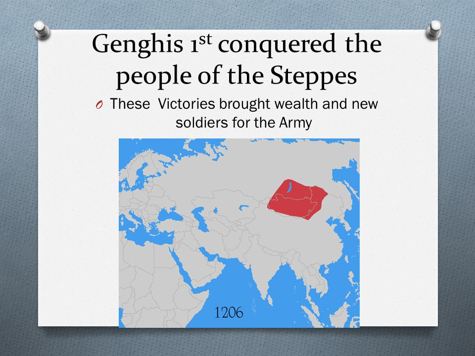 Genghis 1st conquered the people of the Steppes