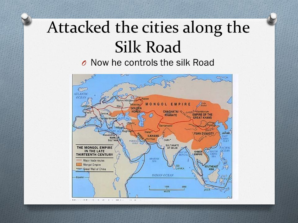 Attacked the cities along the Silk Road