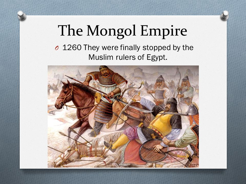 1260 They were finally stopped by the Muslim rulers of Egypt.