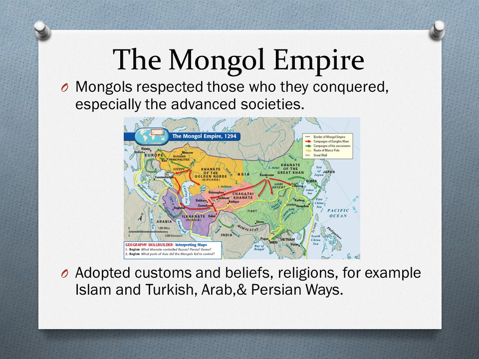 The Mongol Empire Mongols respected those who they conquered, especially the advanced societies.