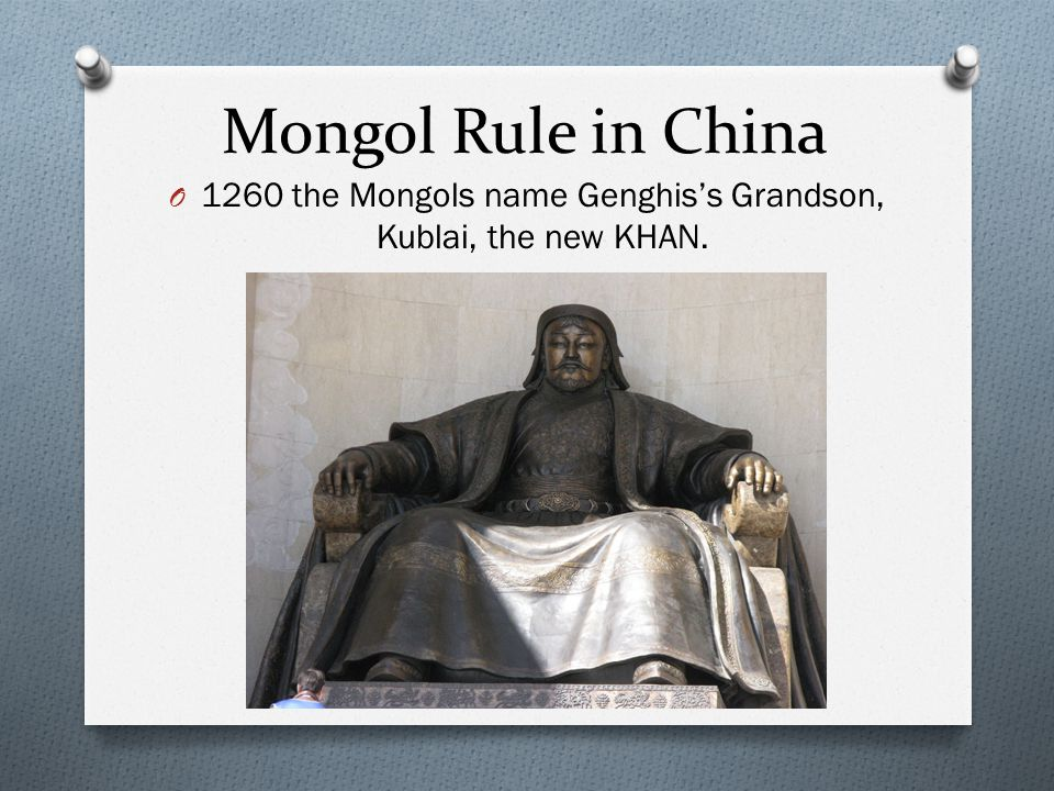 1260 the Mongols name Genghis's Grandson, Kublai, the new KHAN.
