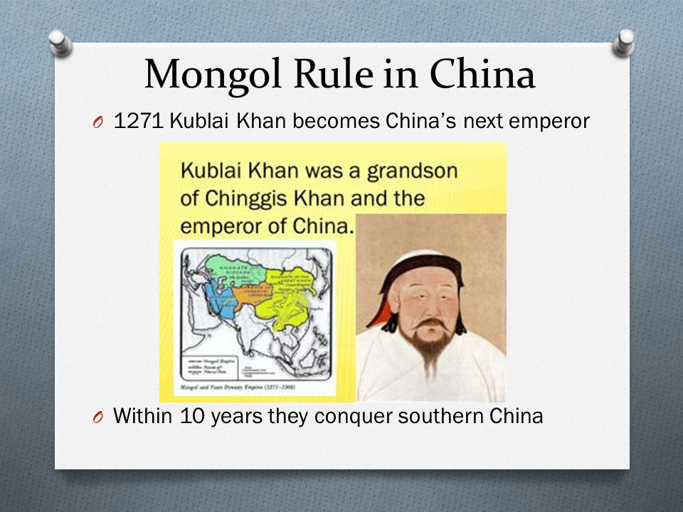 Mongol Rule in China 1271 Kublai Khan becomes China's next emperor