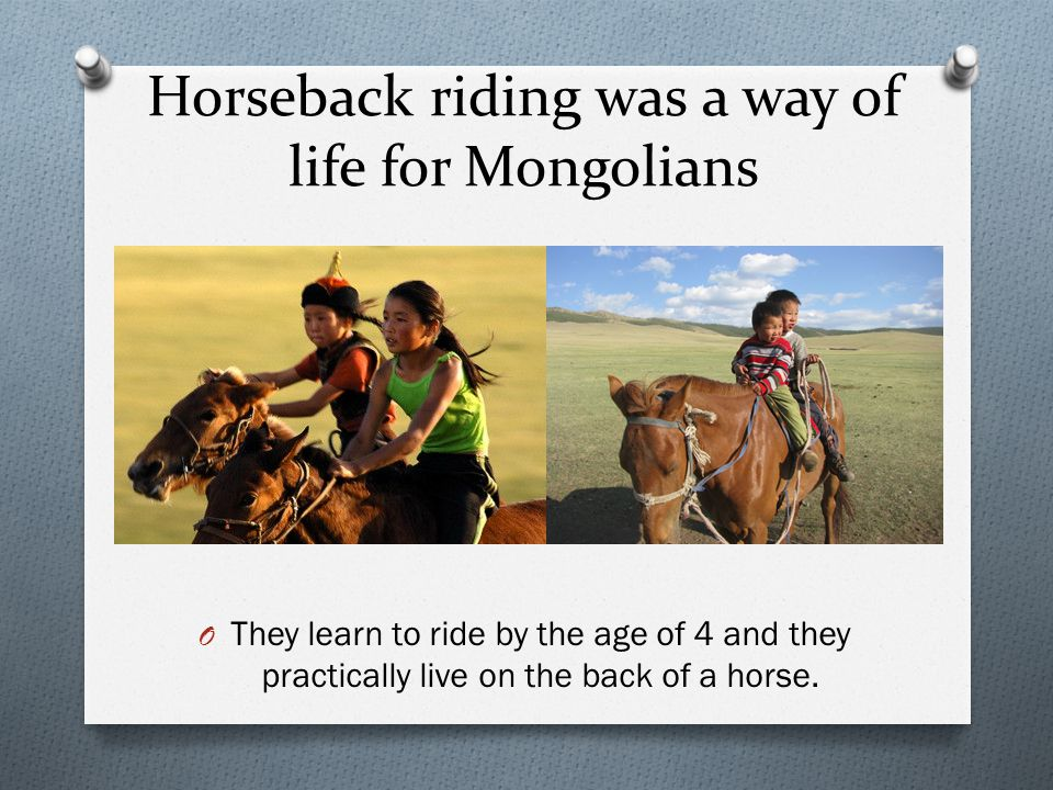 Horseback riding was a way of life for Mongolians