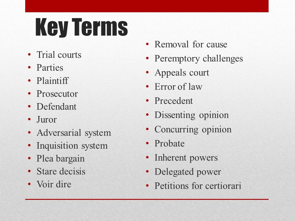 Key Terms Removal for cause Trial courts Peremptory challenges Parties