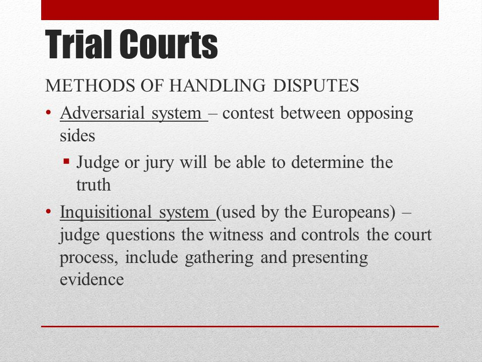 Trial Courts METHODS OF HANDLING DISPUTES