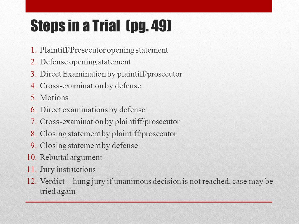 Steps in a Trial (pg. 49) Plaintiff/Prosecutor opening statement