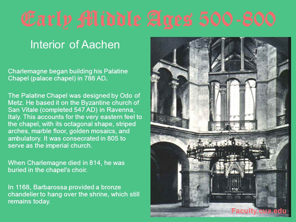 Early Middle Ages 500-800 Interior of Aachen Faculty.cua.edu