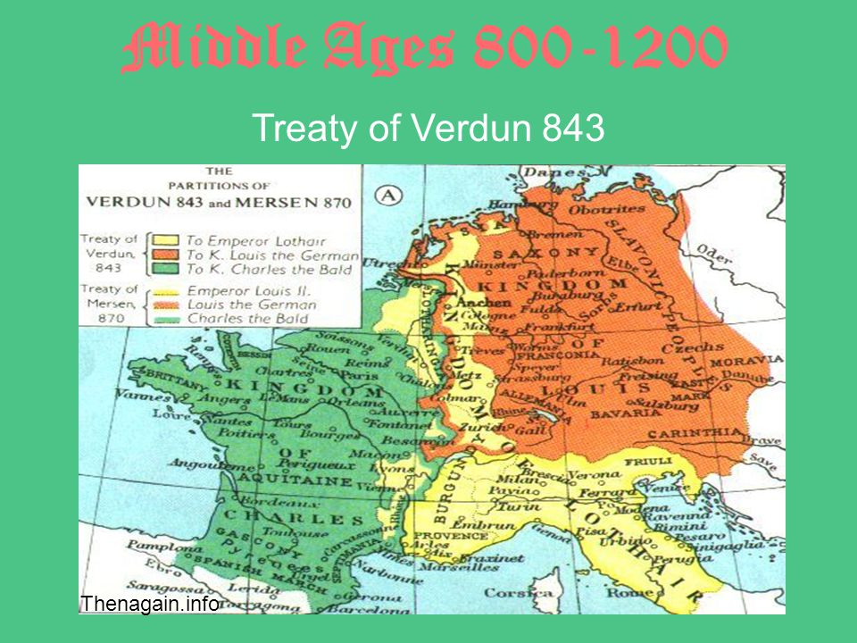 Middle Ages 800-1200 Treaty of Verdun 843 Thenagain.info