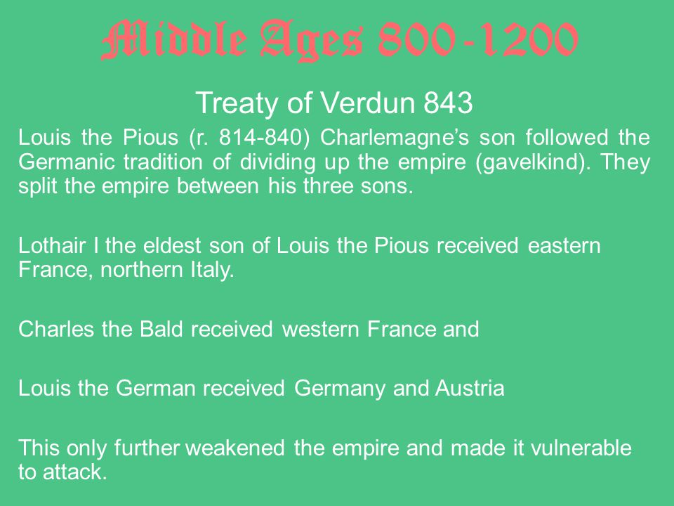 Middle Ages 800-1200 Treaty of Verdun 843