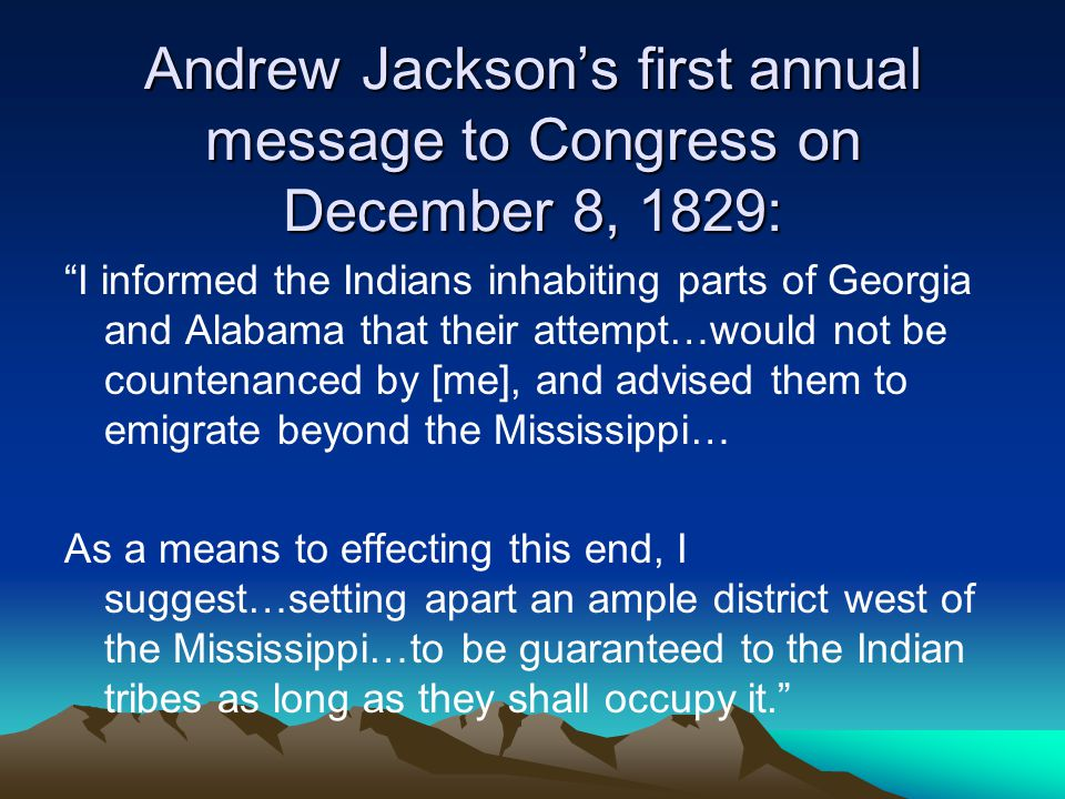 Andrew Jackson's first annual message to Congress on December 8, 1829: