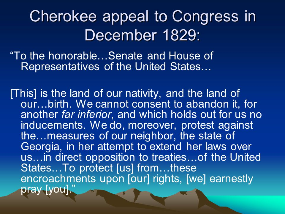 Cherokee appeal to Congress in December 1829: