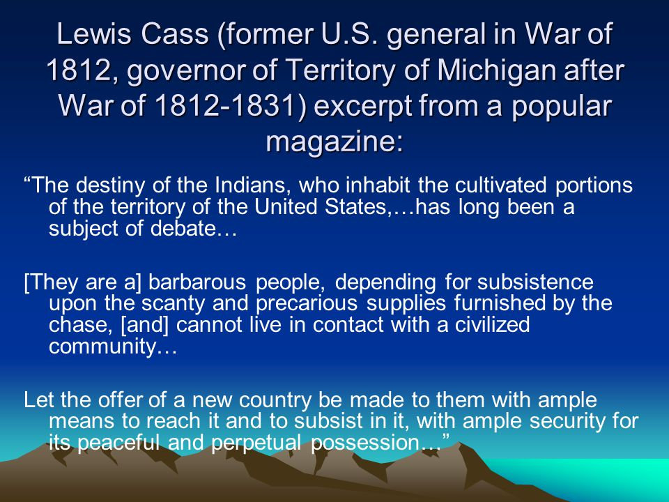 Lewis Cass (former U.S. general in War of 1812, governor of Territory of Michigan after War of 1812-1831) excerpt from a popular magazine:
