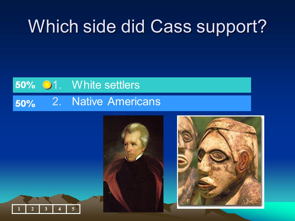 Which side did Cass support