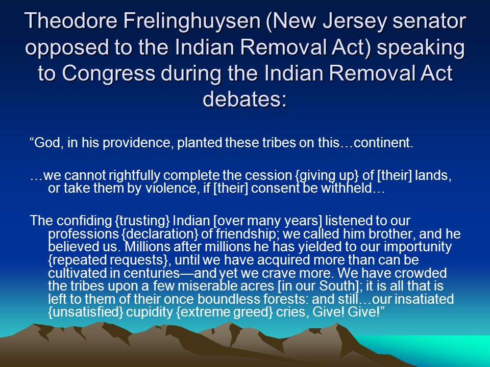 Theodore Frelinghuysen (New Jersey senator opposed to the Indian Removal Act) speaking to Congress during the Indian Removal Act debates: