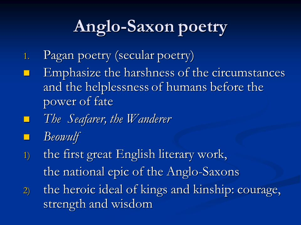 the religious beliefs of the anglo saxons in the seafarer the wanderer and the wifes lament 8anglo-saxon literature the husband's message, the wanderer, the seafarer and the ruin the roman ruins were called the work of giants by anglo-saxons.