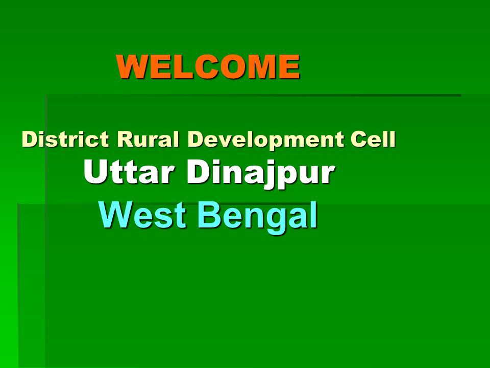 WELCOME District Rural Development Cell Uttar Dinajpur West Bengal