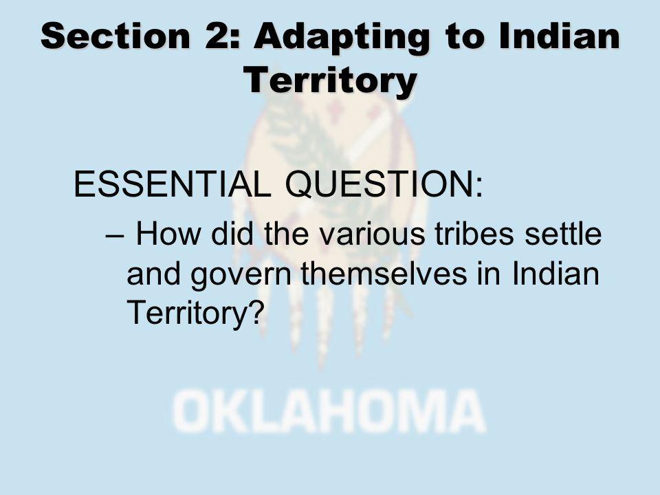 Adapting to Indian Territory