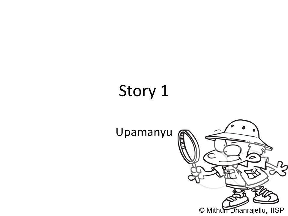 Story 1 Upamanyu © Mithun Dhanrajellu, IISP