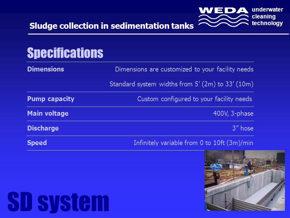SD system Specifications Sludge collection in sedimentation tanks