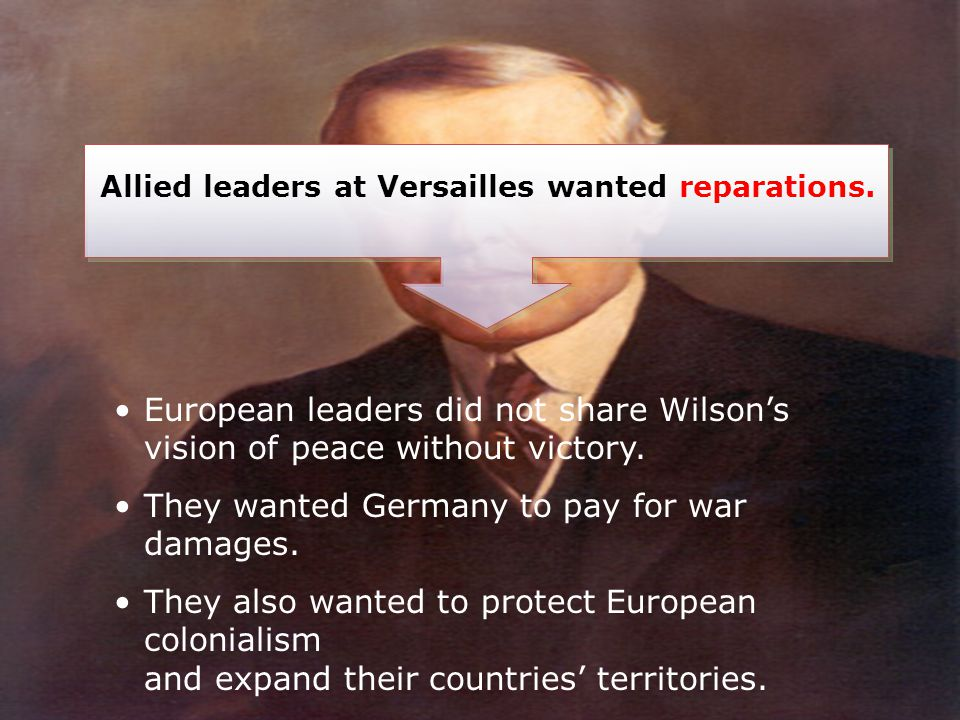Allied leaders at Versailles wanted reparations.
