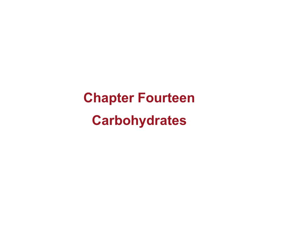 Chapter Fourteen Carbohydrates