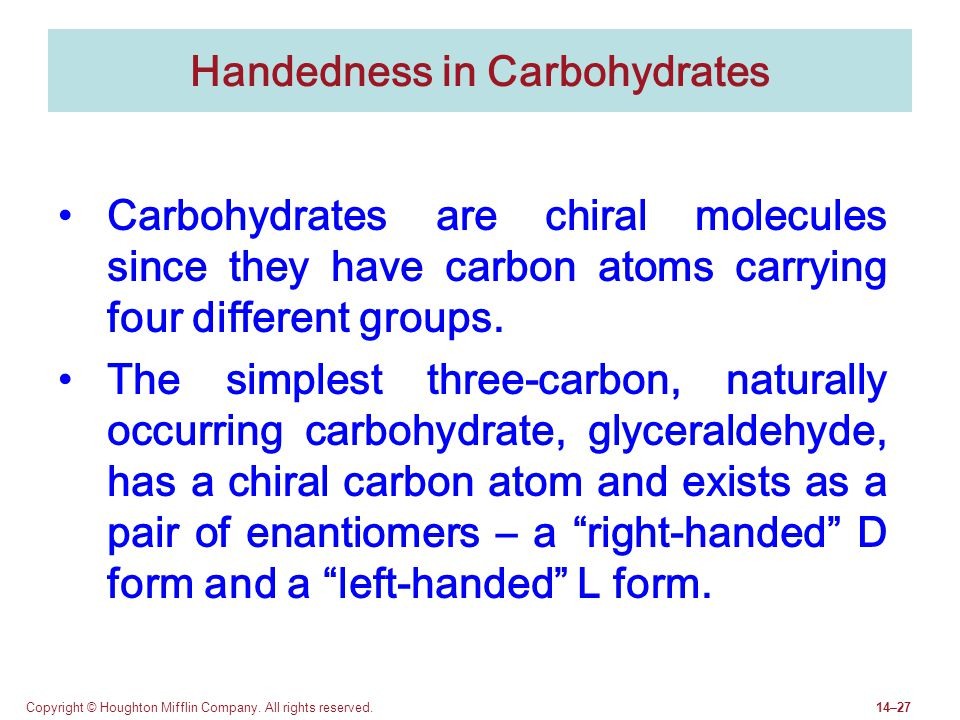 Handedness in Carbohydrates