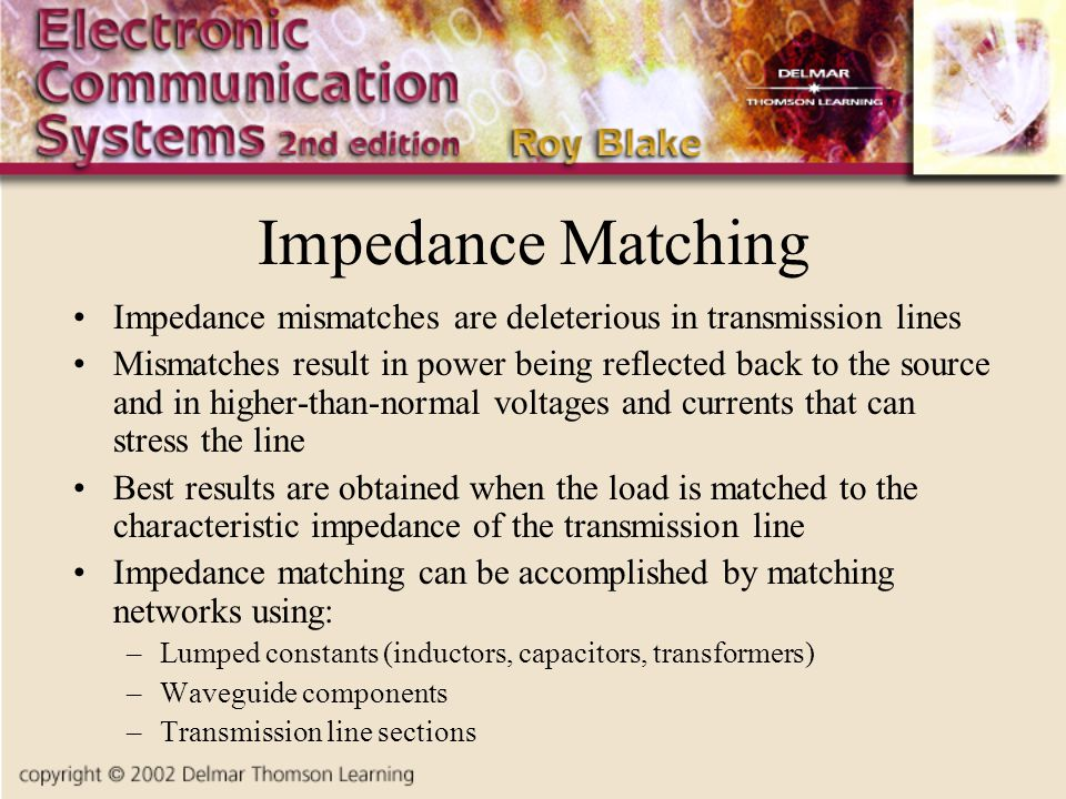 Impedance Matching Impedance mismatches are deleterious in transmission lines.