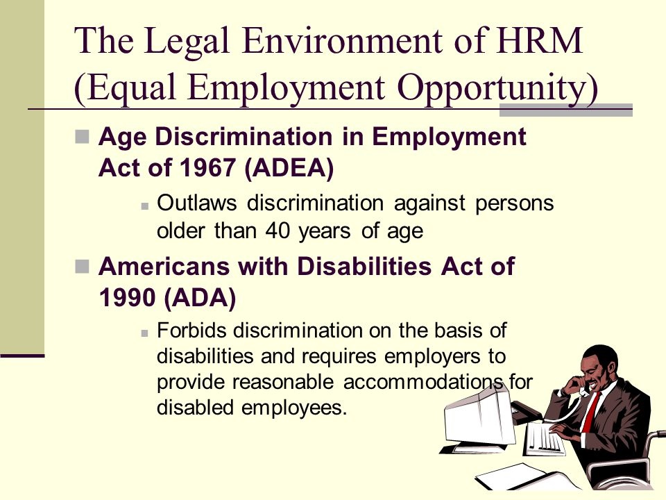 The Legal Environment of HRM (Equal Employment Opportunity)