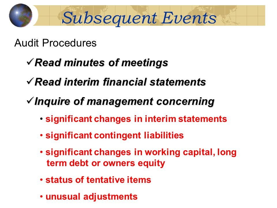 Subsequent Events Audit Procedures Read minutes of meetings