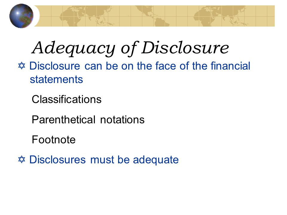 Adequacy of Disclosure