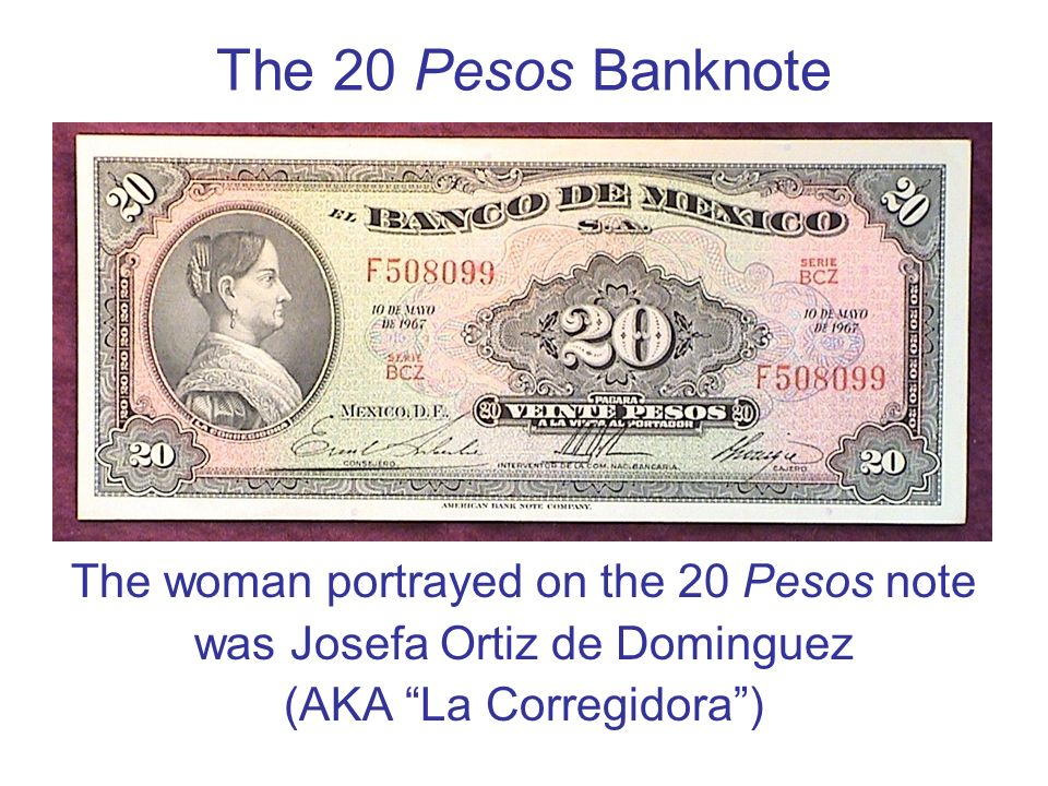 The 20 Pesos Banknote The woman portrayed on the 20 Pesos note
