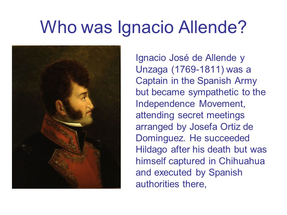 Who was Ignacio Allende